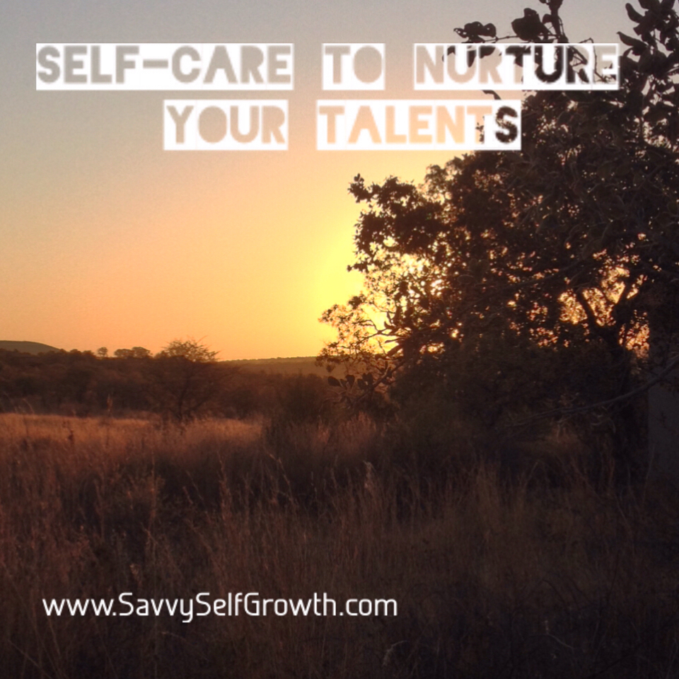 Three Steps to Self-Care that will Nurture your Talents