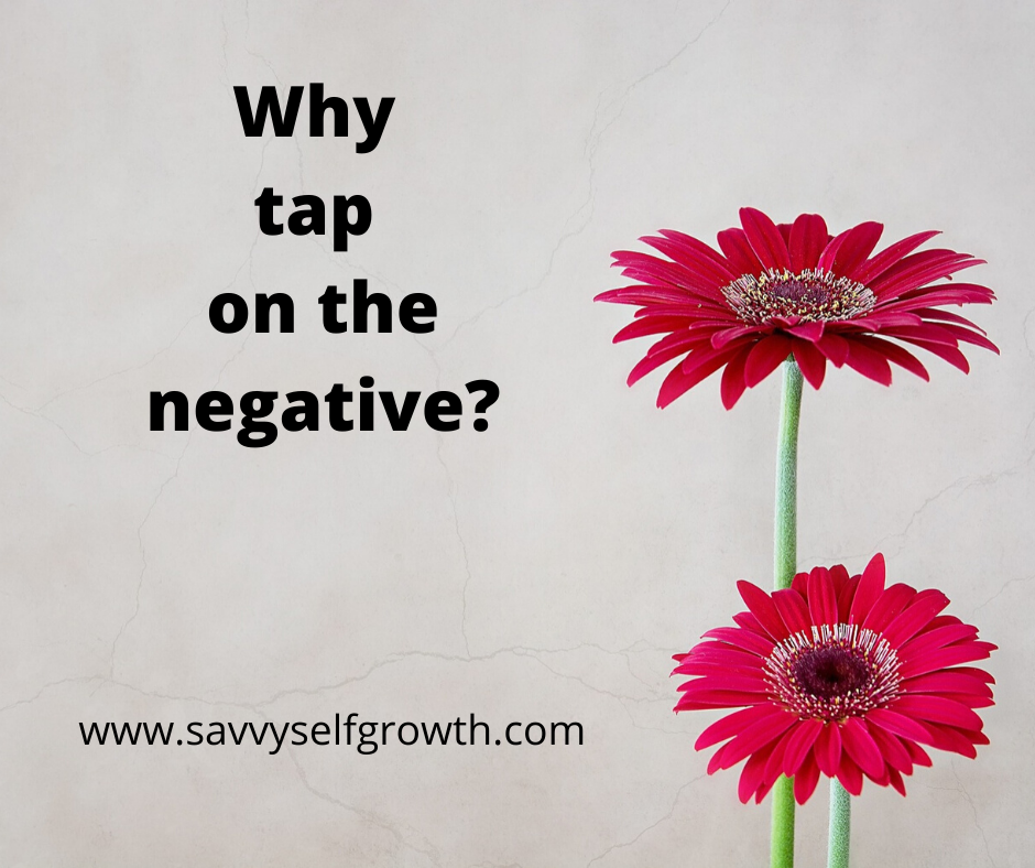 """Why do I have to tap on the """"negative"""" with EFT?"""