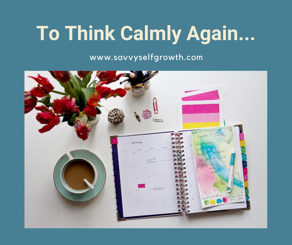 I just want to feel calmer so my brain can work again!